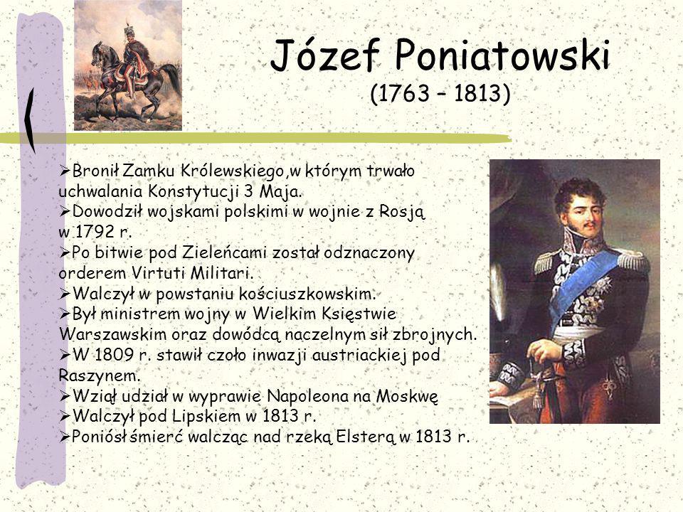 Jan Henryk Dąbrowski (1755 – 1818)  Był generałem w powstaniu kościuszkowskim, wsławił się obroną Warszawy W listopadzie 1794 dostał się do niewoli rosyjskiej.