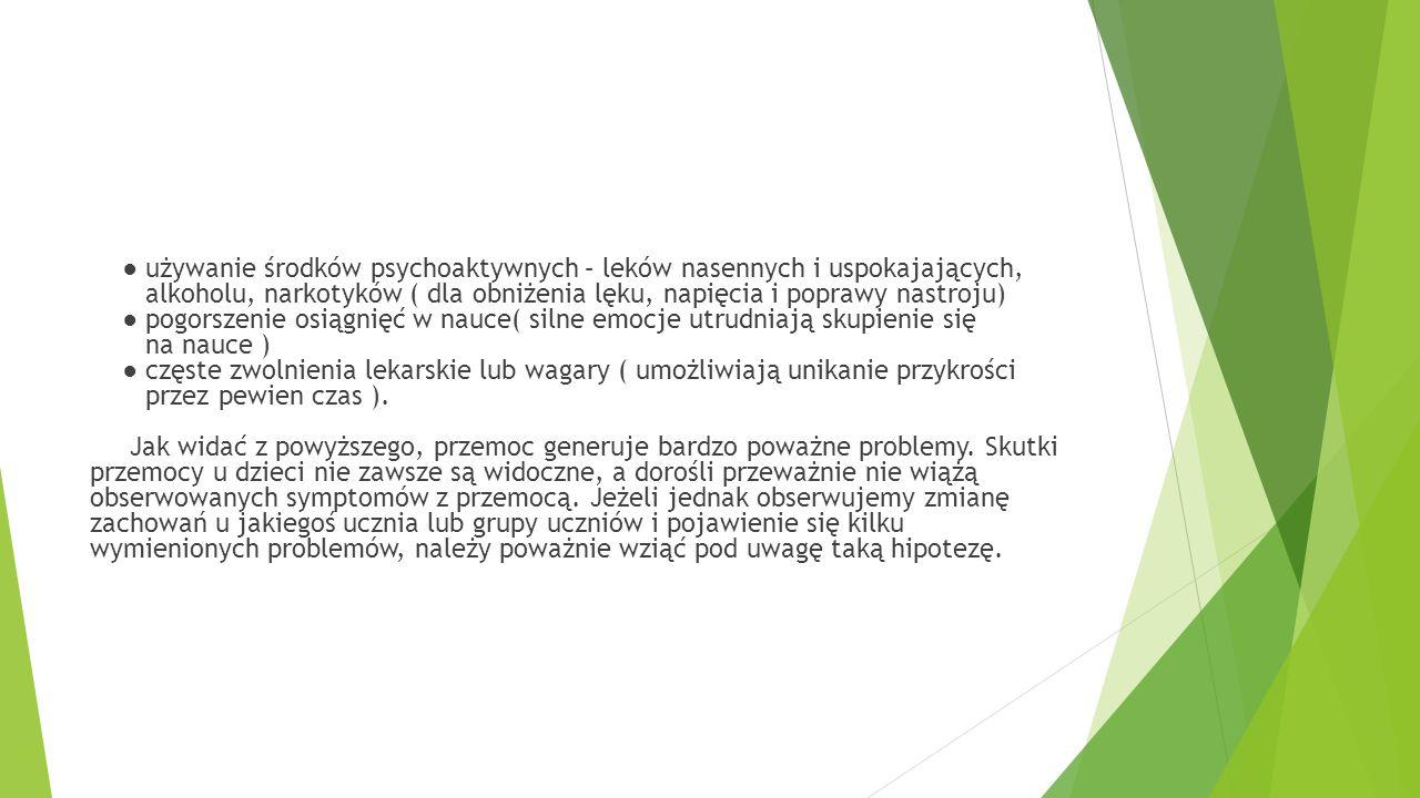 ● używanie środków psychoaktywnych – leków nasennych i uspokajających, alkoholu, narkotyków ( dla obniżenia lęku, napięcia i poprawy nastroju) ● pogor