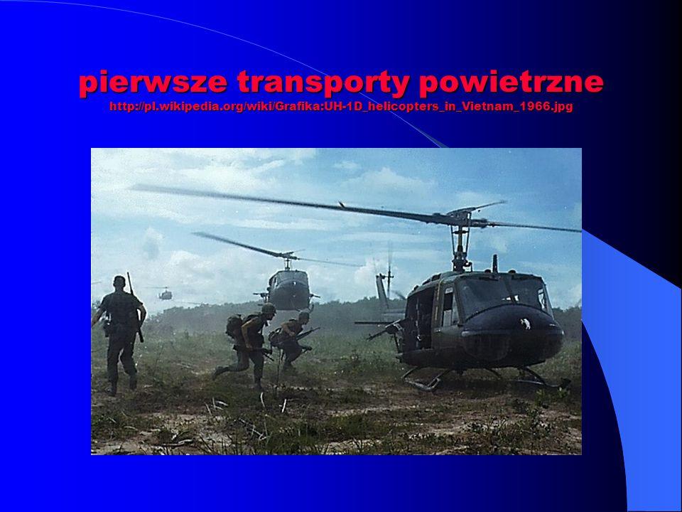 pierwsze transporty powietrzne http://pl.wikipedia.org/wiki/Grafika:UH-1D_helicopters_in_Vietnam_1966.jpg