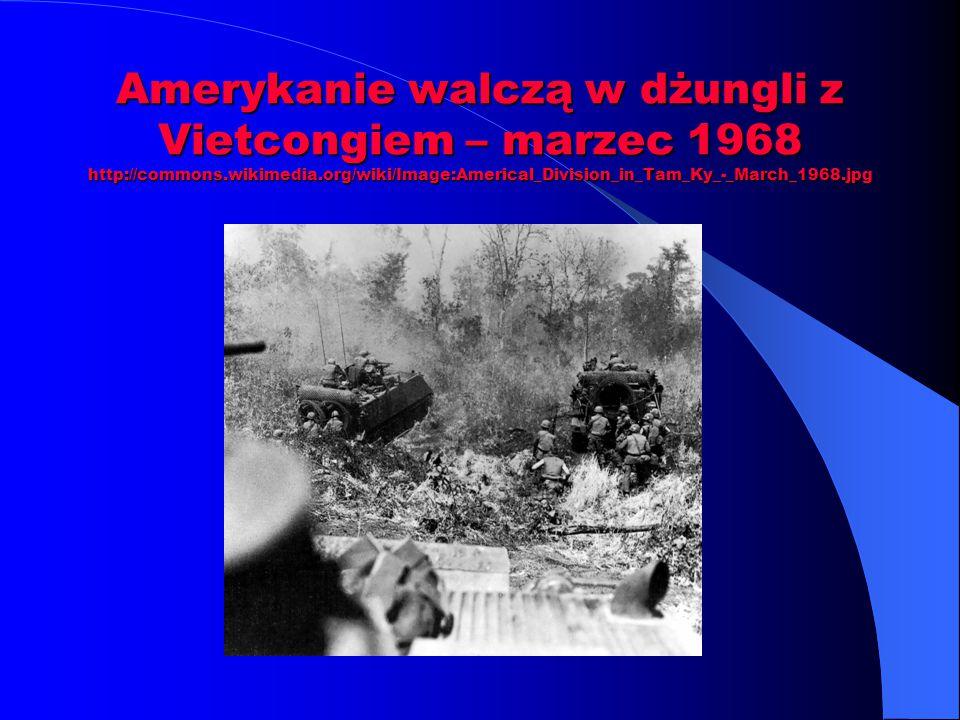 Amerykanie walczą w dżungli z Vietcongiem – marzec 1968 http://commons.wikimedia.org/wiki/Image:Americal_Division_in_Tam_Ky_-_March_1968.jpg
