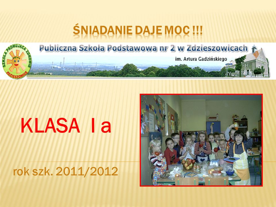 KLASA I a rok szk. 2011/2012
