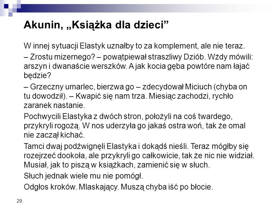 """29 Akunin, """"Książka dla dzieci W innej sytuacji Elastyk uznałby to za komplement, ale nie teraz."""