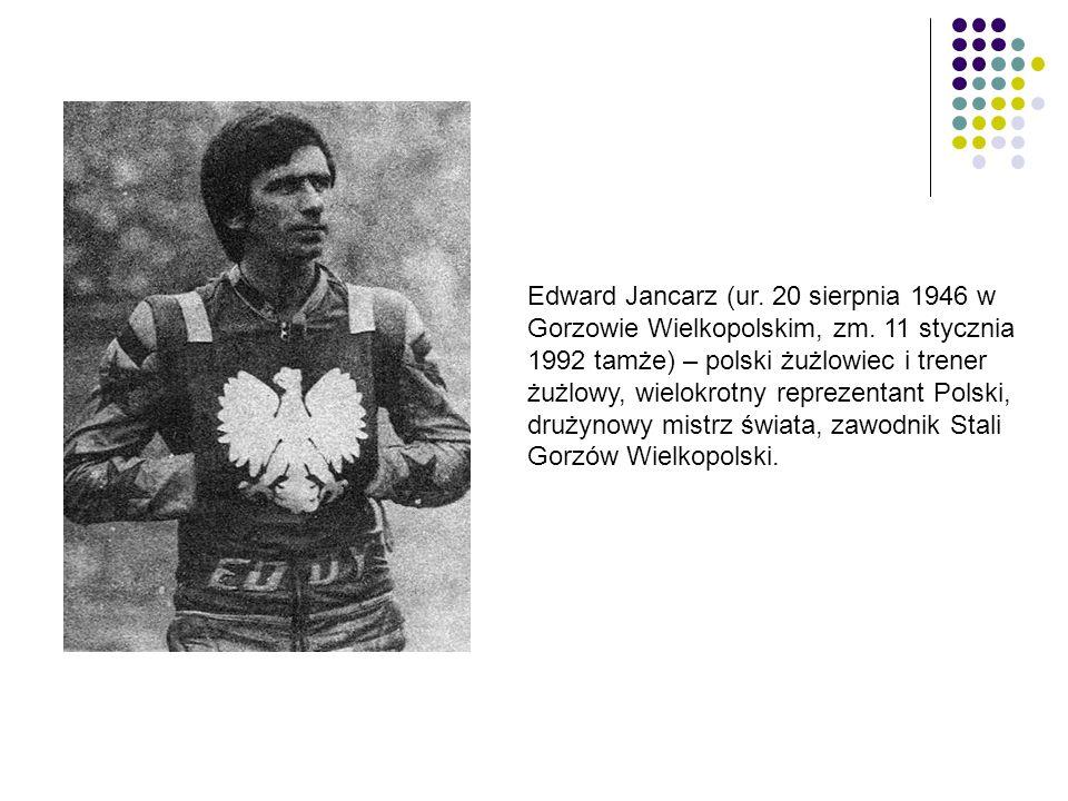 Edward Jancarz (ur. 20 sierpnia 1946 w Gorzowie Wielkopolskim, zm. 11 stycznia 1992 tamże) – polski żużlowiec i trener żużlowy, wielokrotny reprezenta