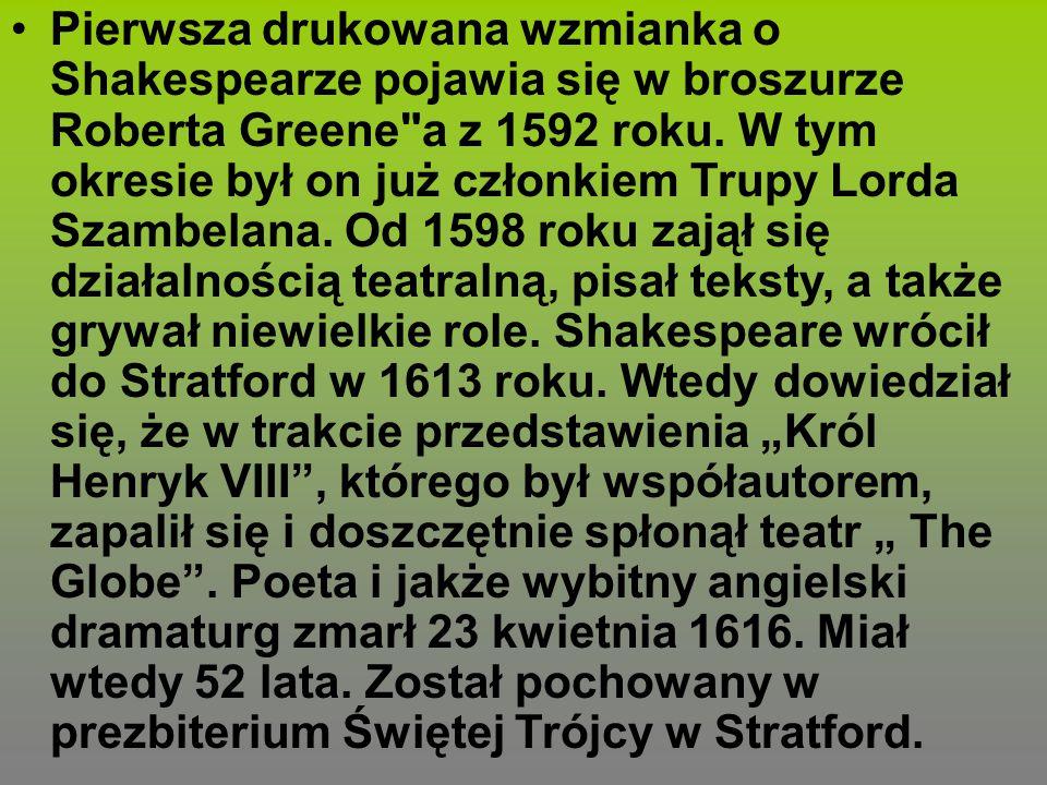 Pierwsza drukowana wzmianka o Shakespearze pojawia się w broszurze Roberta Greene
