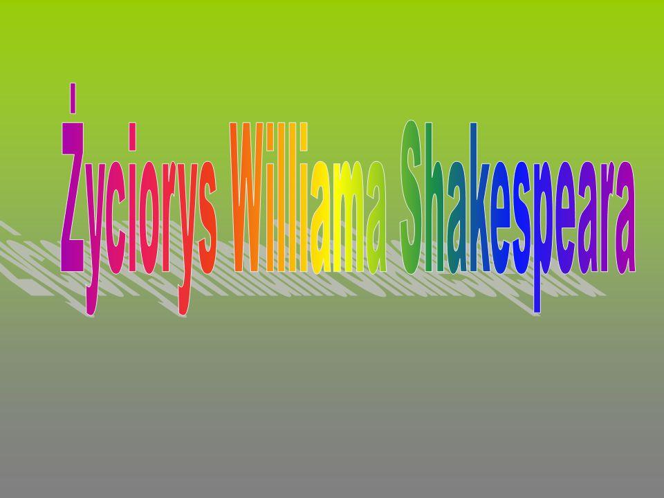 William Szekspir (ang.William Shakespeare; ur.