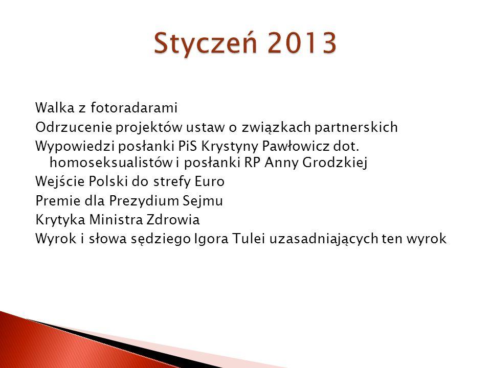 Walka z fotoradarami Odrzucenie projektów ustaw o związkach partnerskich Wypowiedzi posłanki PiS Krystyny Pawłowicz dot.