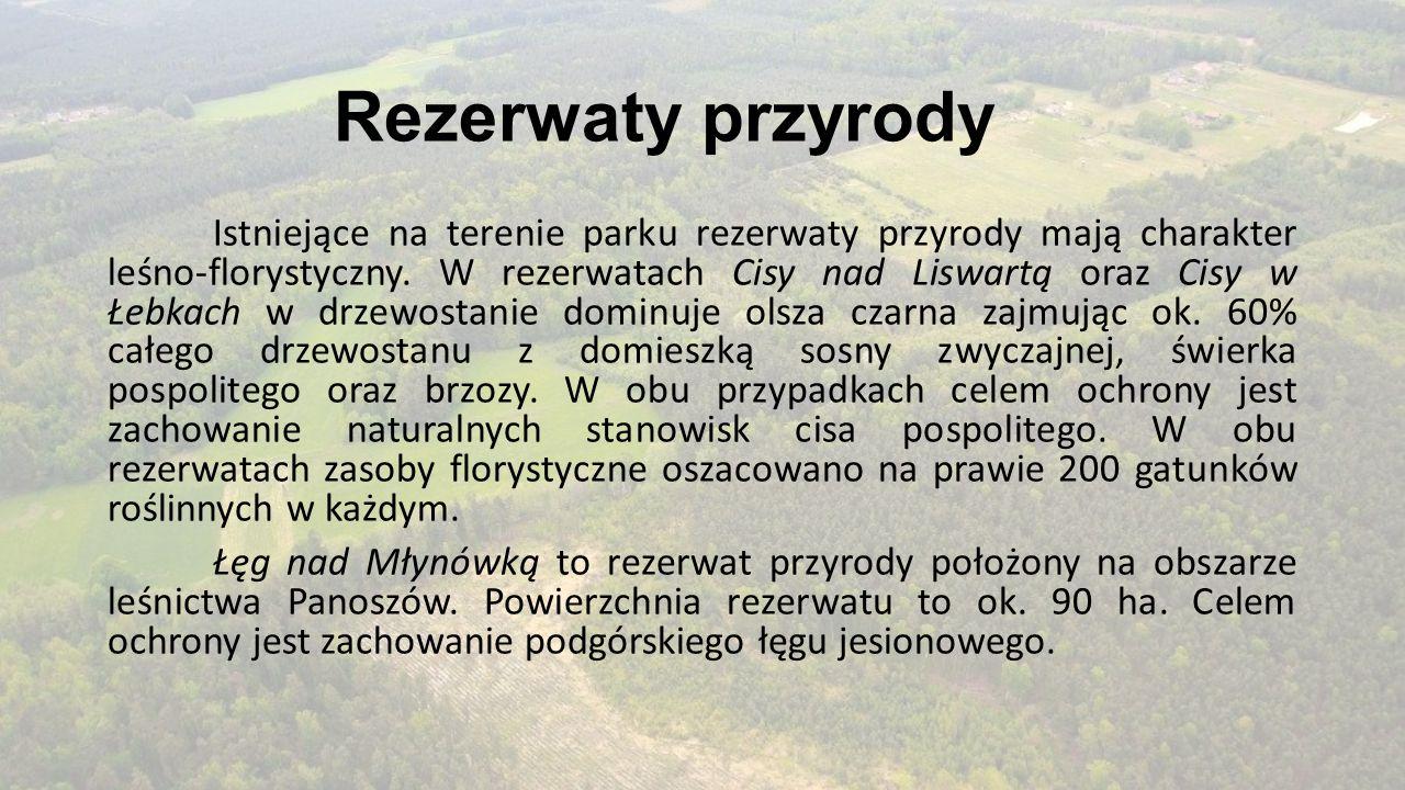 Rezerwaty przyrody Istniejące na terenie parku rezerwaty przyrody mają charakter leśno-florystyczny. W rezerwatach Cisy nad Liswartą oraz Cisy w Łebka
