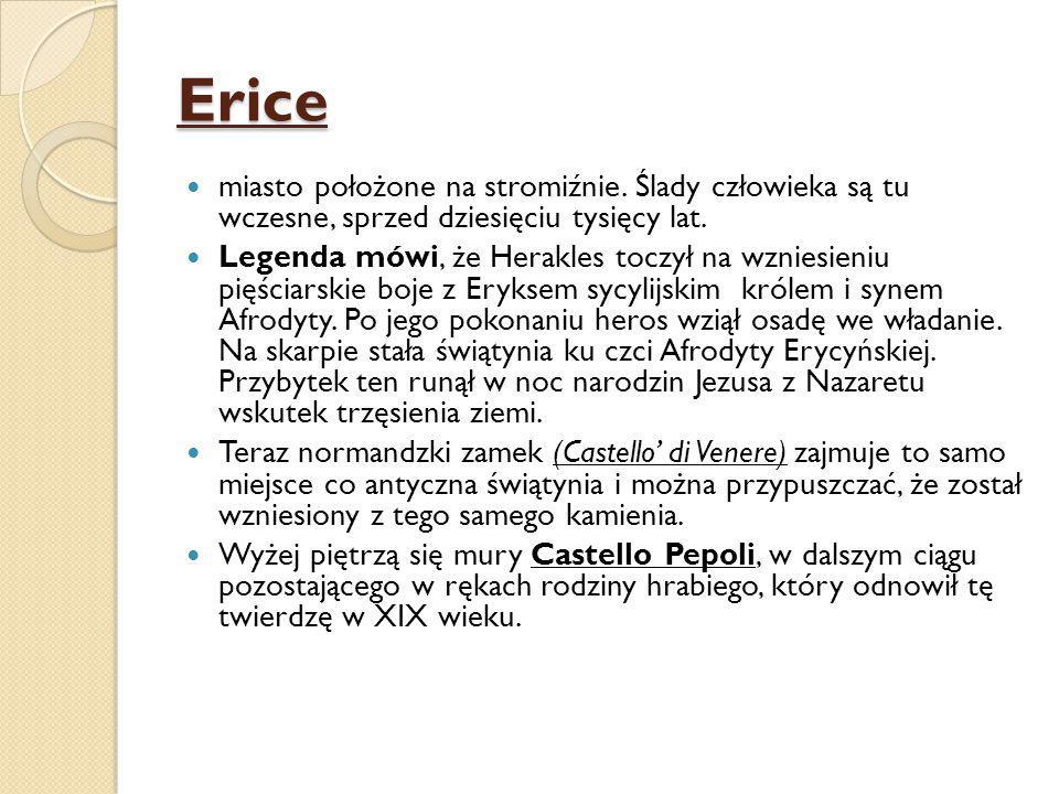 Erice miasto położone na stromiźnie. Ślady człowieka są tu wczesne, sprzed dziesięciu tysięcy lat.