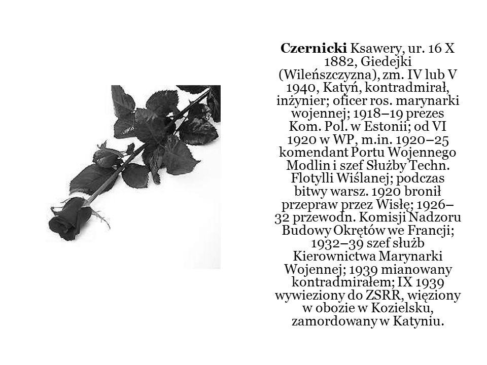 Bohatyrewicz Bronisław, ur. 24 II (IV?) 1870, Grodno, zm. IV/V 1940, Katyń, generał; oficer armii ros.; od XI 1918 w WP, m.in.: 1918–19 organizator i