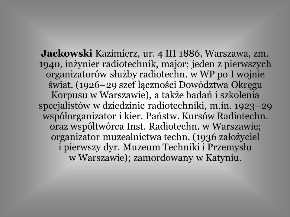 Czernicki Ksawery, ur. 16 X 1882, Giedejki (Wileńszczyzna), zm. IV lub V 1940, Katyń, kontradmirał, inżynier; oficer ros. marynarki wojennej; 1918–19