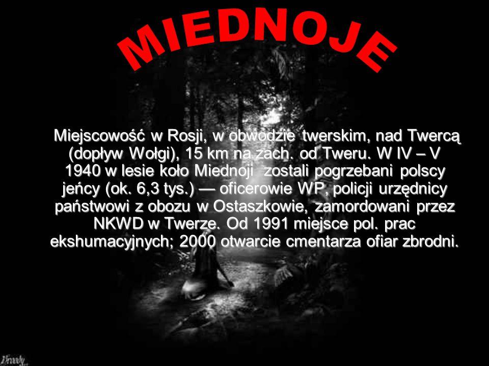 Wymordowano 4410 jeńców z obozu kozielskiego, przy czym prawdopodobnie część skazanych zabito w Smoleńsku, w siedzibie obwodowego NKWD na ul. Dzierżyń