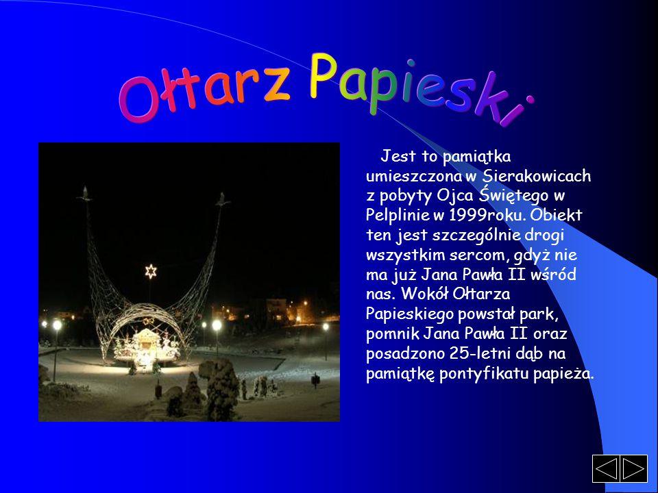 Jest to pamiątka umieszczona w Sierakowicach z pobyty Ojca Świętego w Pelplinie w 1999roku. Obiekt ten jest szczególnie drogi wszystkim sercom, gdyż n