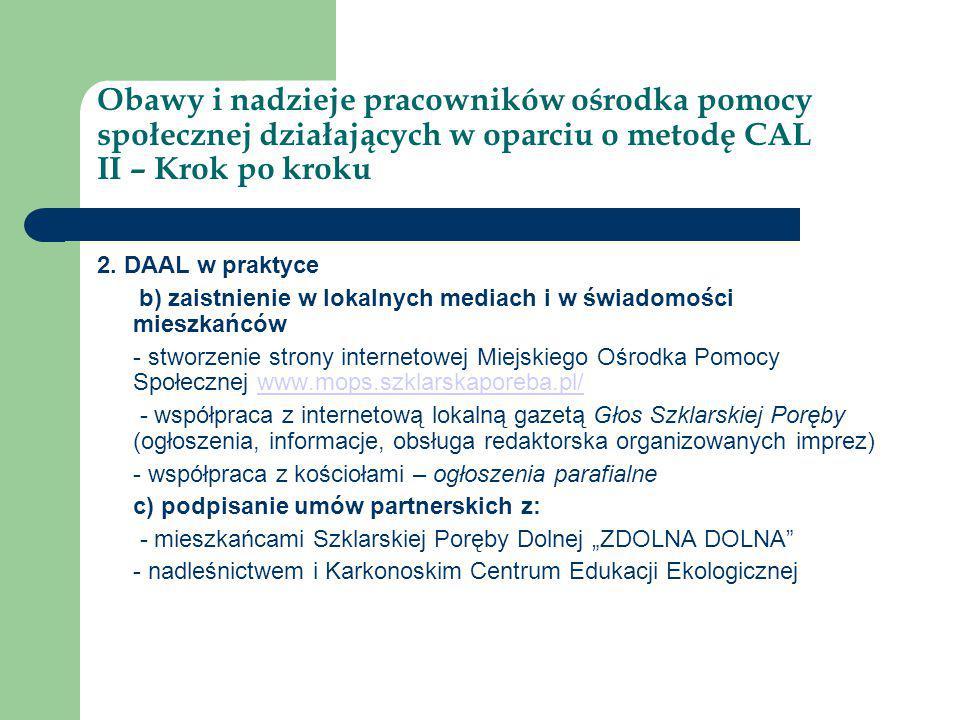 Obawy i nadzieje pracowników ośrodka pomocy społecznej działających w oparciu o metodę CAL II – Krok po kroku 2. DAAL w praktyce b) zaistnienie w loka