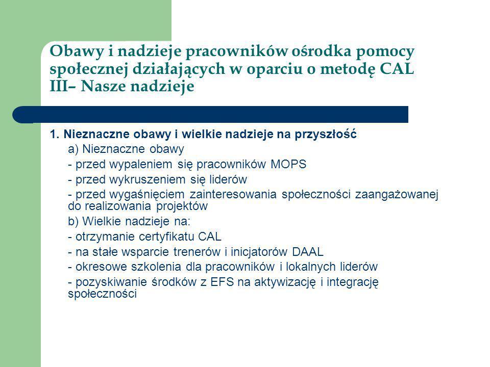 Obawy i nadzieje pracowników ośrodka pomocy społecznej działających w oparciu o metodę CAL III– Nasze nadzieje 2.