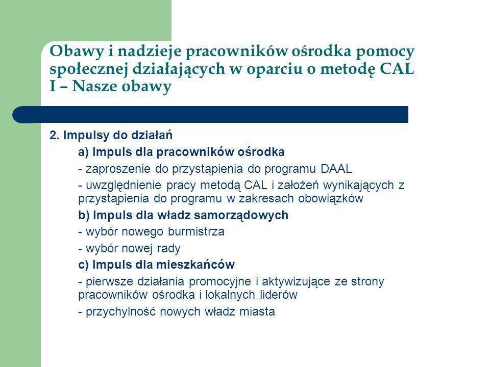 Obawy i nadzieje pracowników ośrodka pomocy społecznej działających w oparciu o metodę CAL II – Krok po kroku 1.