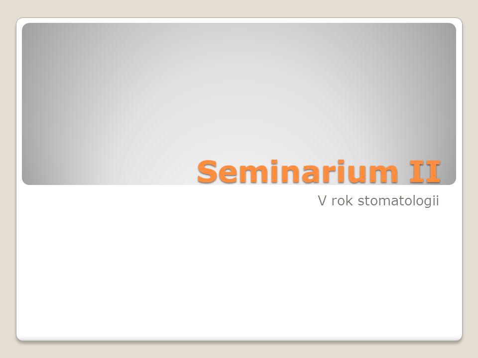 Seminarium II V rok stomatologii