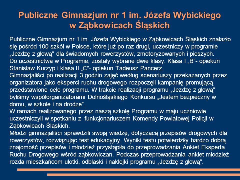 Publiczne Gimnazjum nr 1 im. Józefa Wybickiego w Ząbkowicach Śląskich Publiczne Gimnazjum nr 1 im.