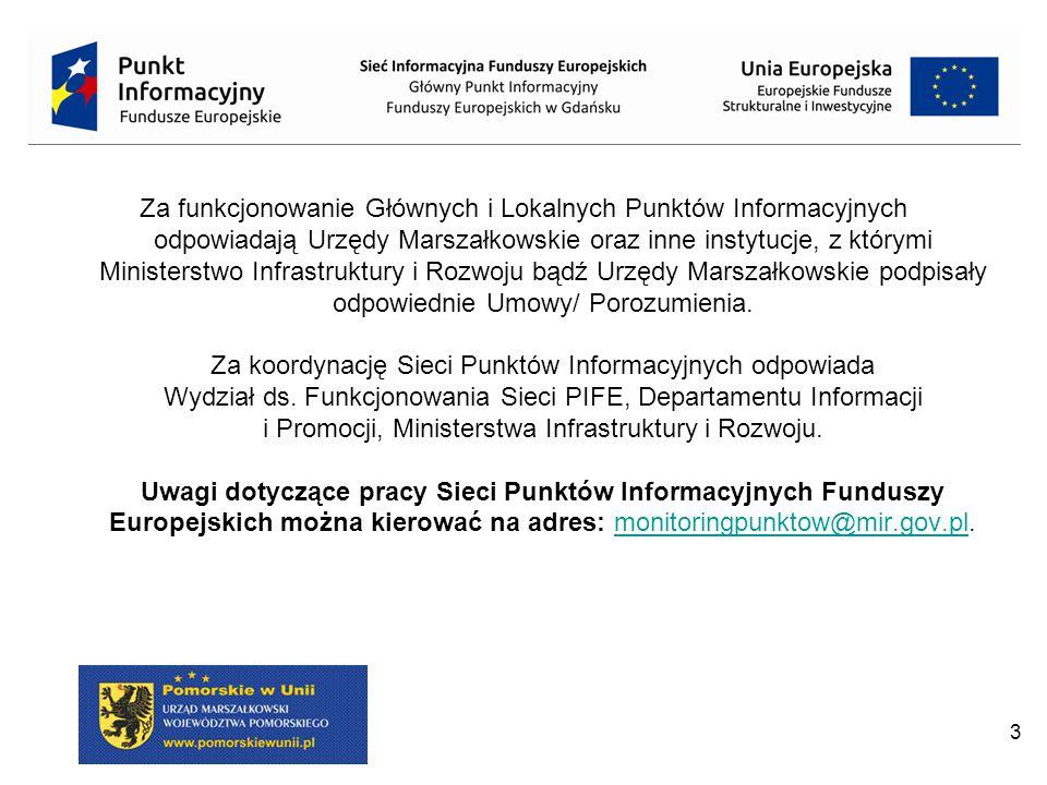 3 Za funkcjonowanie Głównych i Lokalnych Punktów Informacyjnych odpowiadają Urzędy Marszałkowskie oraz inne instytucje, z którymi Ministerstwo Infrast