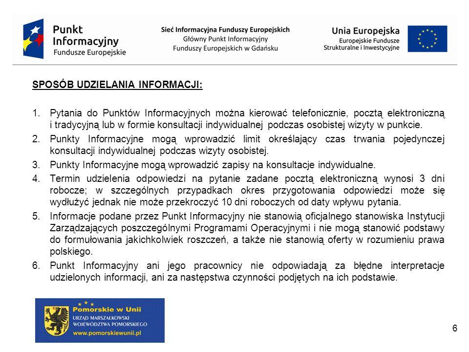 7 W związku z utworzeniem nowej Sieci Punktów Informacyjnych Funduszy Europejskich w województwie pomorskim, 2 stycznia 2015 r.