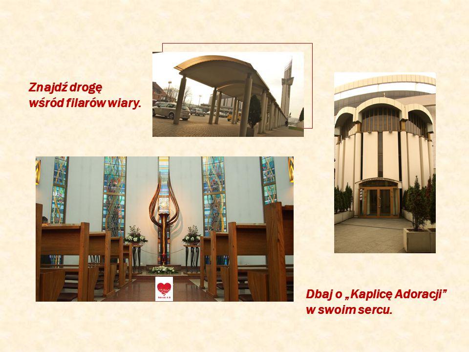 """Dbaj o """"Kaplicę Adoracji w swoim sercu. Znajdź drogę wśród filarów wiary."""