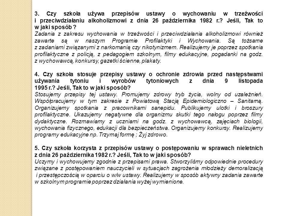 3.Czy szkoła stosuje przepisy ustawy z dnia 29 lipca 2005 r.