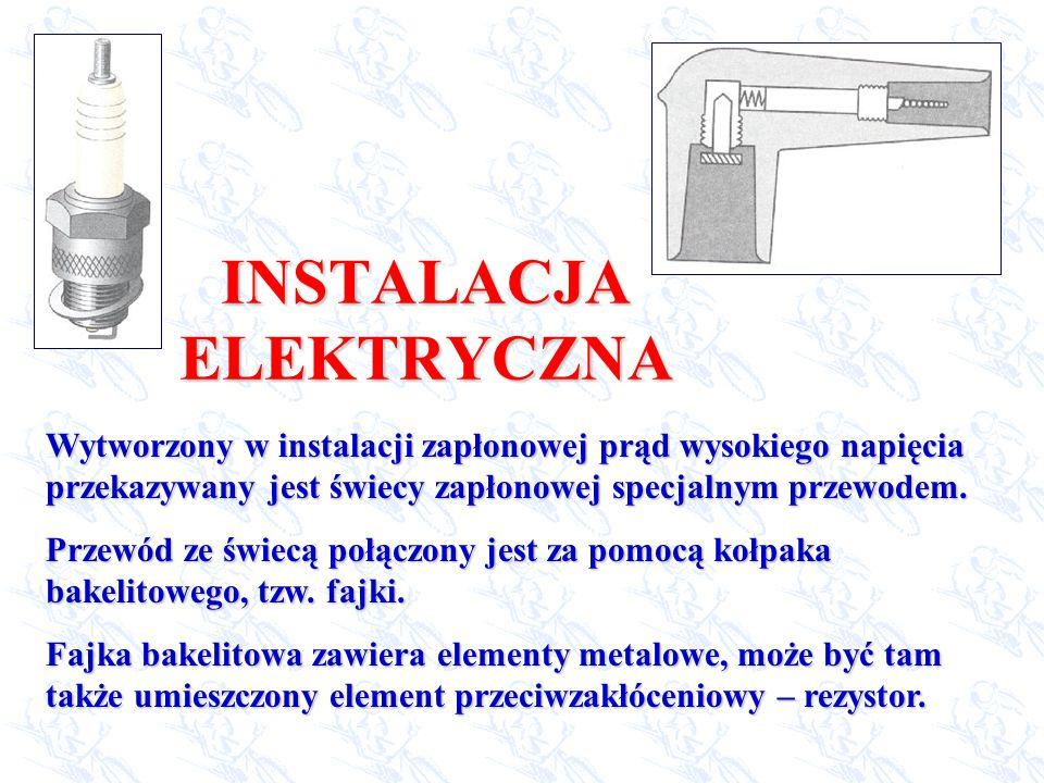 INSTALACJA ELEKTRYCZNA Wytworzony w instalacji zapłonowej prąd wysokiego napięcia przekazywany jest świecy zapłonowej specjalnym przewodem. Przewód ze