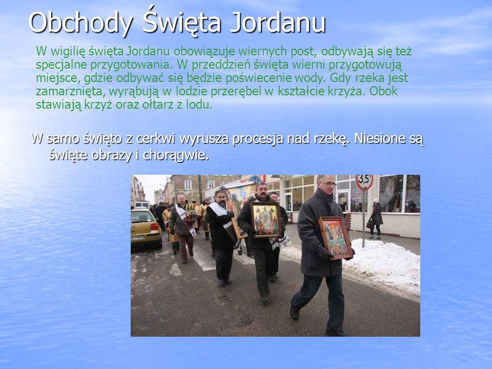 Obchody Święta Jordanu W samo święto z cerkwi wyrusza procesja nad rzekę.