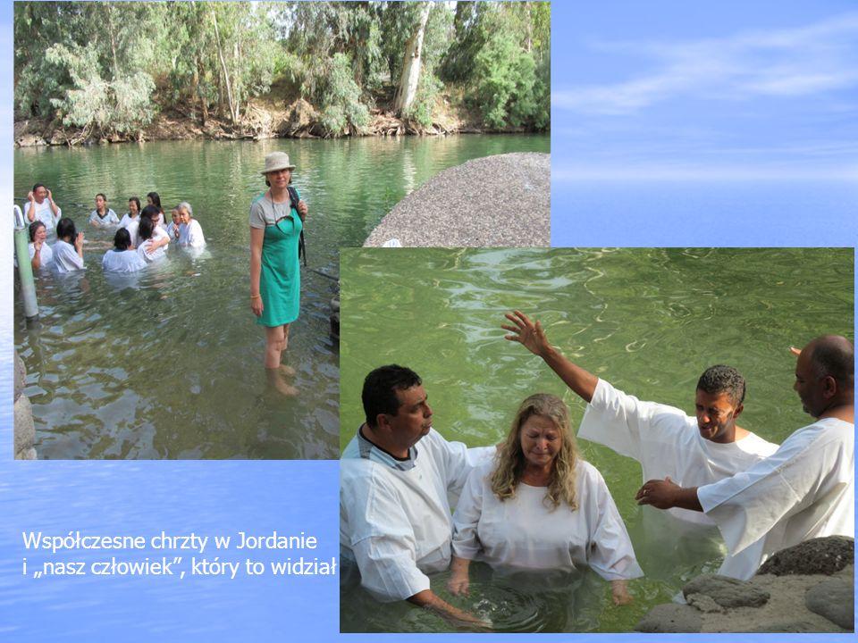 """Współczesne chrzty w Jordanie i """"nasz człowiek , który to widział"""