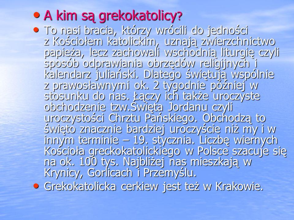 A kim są grekokatolicy.