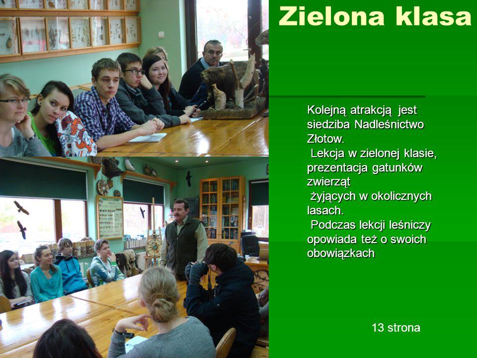 Zielona klasa Kolejną atrakcją jest siedziba Nadleśnictwo Złotow.