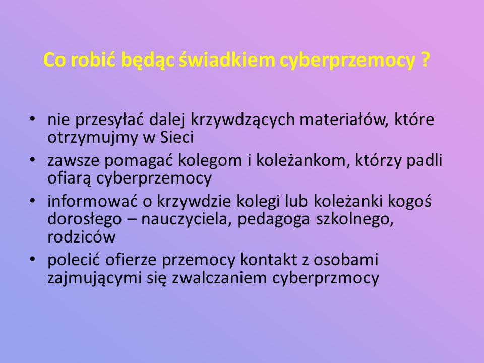 Co robić będąc świadkiem cyberprzemocy .