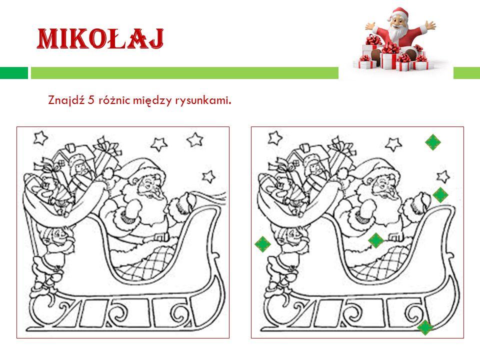 MIKO Ł AJ Znajdź 5 różnic między rysunkami.