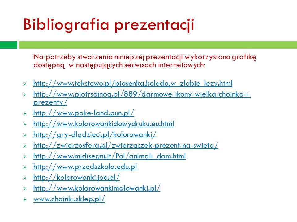 Bibliografia prezentacji Na potrzeby stworzenia niniejszej prezentacji wykorzystano grafikę dostępną w następujących serwisach internetowych:  http:/