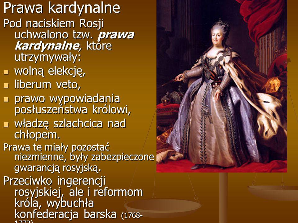 Prawa kardynalne Pod naciskiem Rosji uchwalono tzw. prawa kardynalne, które utrzymywały: wolną elekcję, wolną elekcję, liberum veto, liberum veto, pra