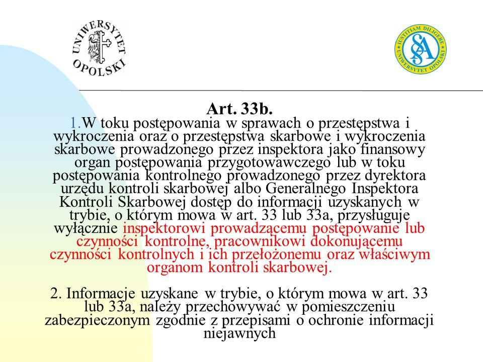 Art. 33b. 1.W toku postępowania w sprawach o przestępstwa i wykroczenia oraz o przestępstwa skarbowe i wykroczenia skarbowe prowadzonego przez inspekt