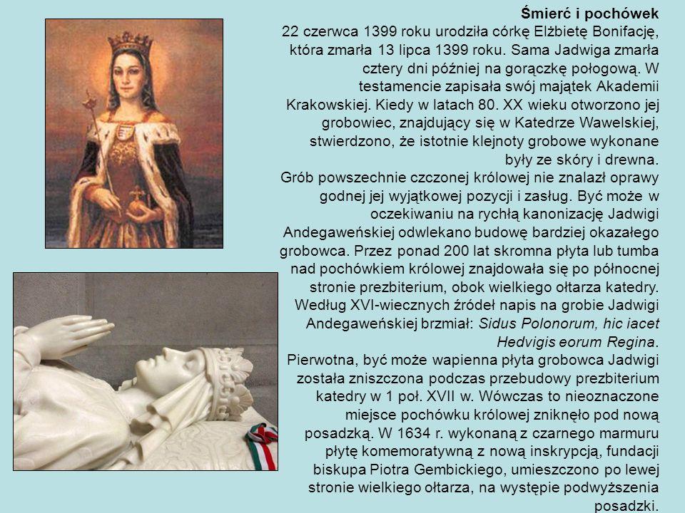 Śmierć i pochówek 22 czerwca 1399 roku urodziła córkę Elżbietę Bonifację, która zmarła 13 lipca 1399 roku. Sama Jadwiga zmarła cztery dni później na g