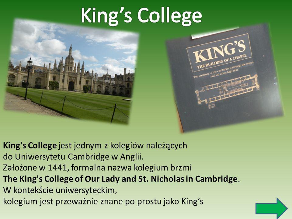 King's College jest jednym z kolegiów należących do Uniwersytetu Cambridge w Anglii. Założone w 1441, formalna nazwa kolegium brzmi The King's College