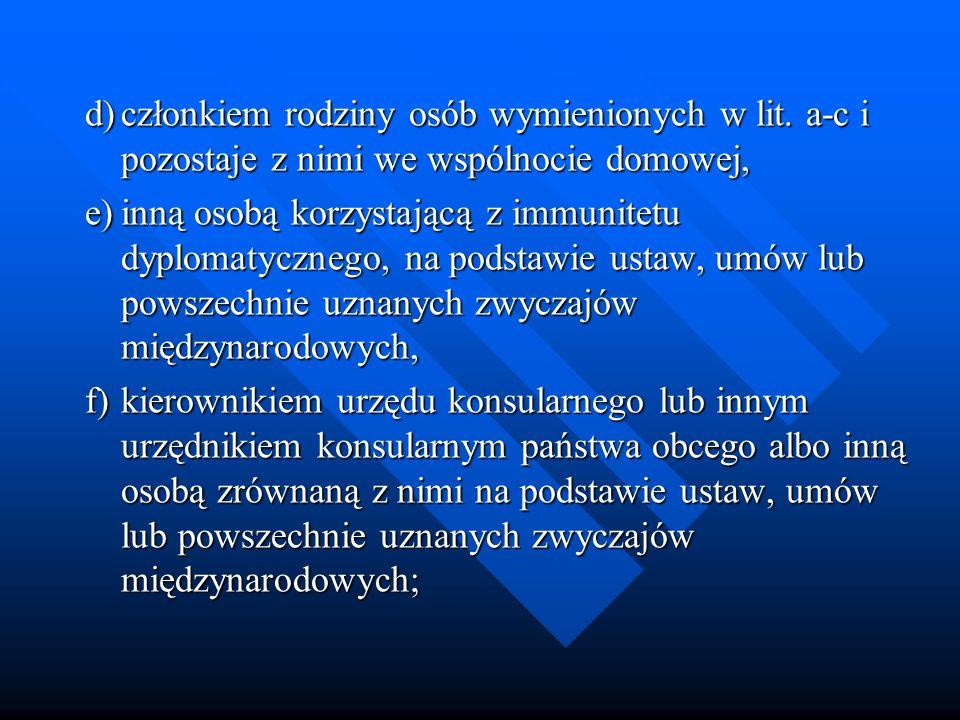 d)członkiem rodziny osób wymienionych w lit.