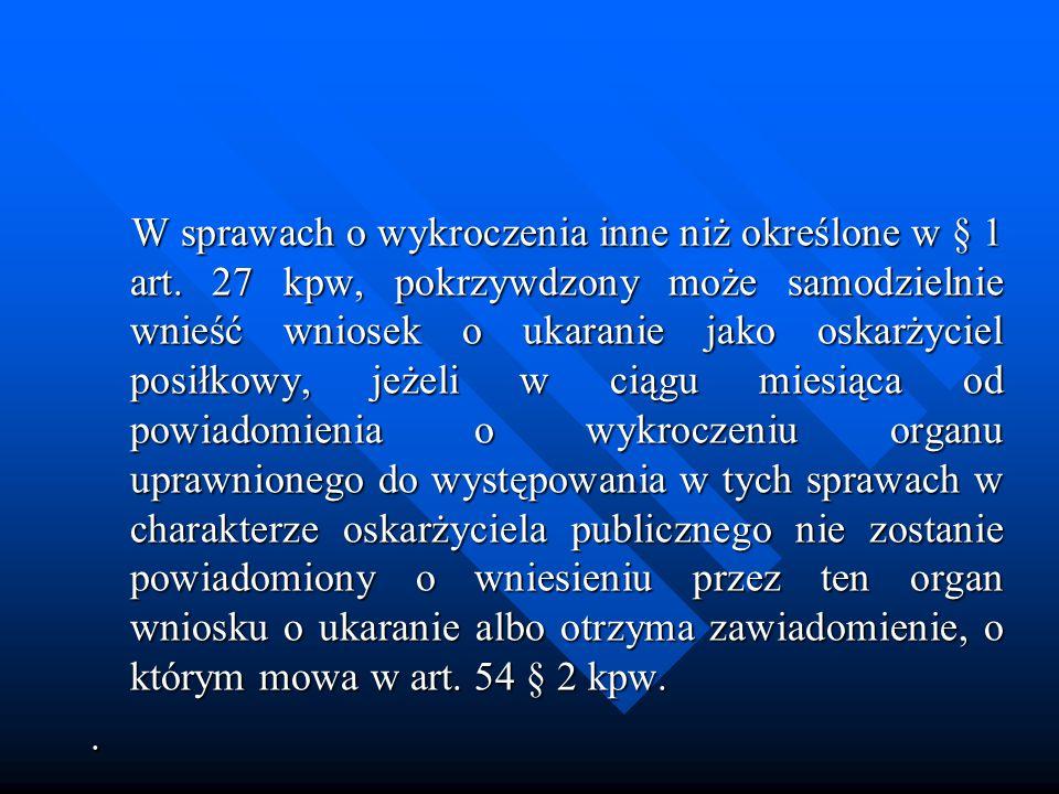 W sprawach o wykroczenia inne niż określone w § 1 art.