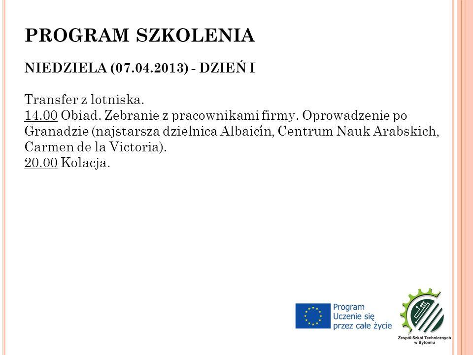 PROGRAM SZKOLENIA NIEDZIELA (07.04.2013) - DZIEŃ I Transfer z lotniska.