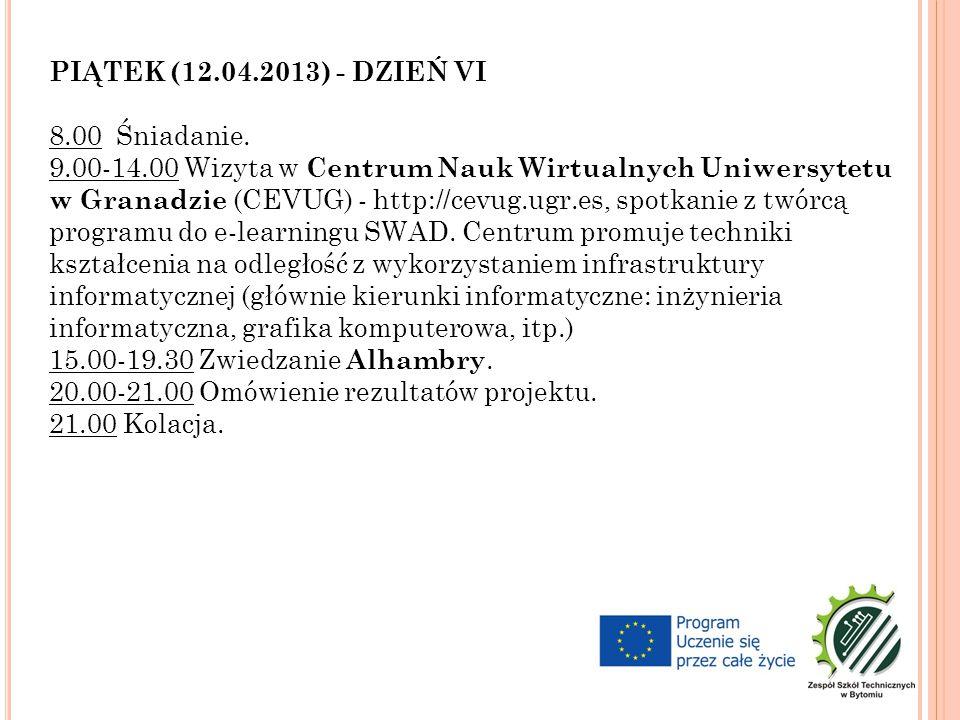 PIĄTEK (12.04.2013) - DZIEŃ VI 8.00 Śniadanie.