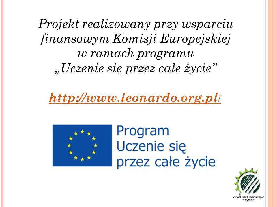 """Projekt realizowany przy wsparciu finansowym Komisji Europejskiej w ramach programu """"Uczenie się przez całe życie http://www.leonardo.org.pl /"""