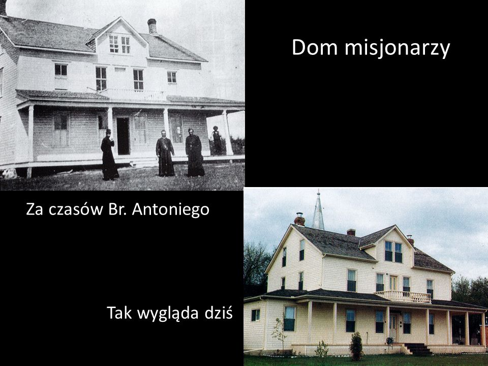 Dom misjonarzy Za czasów Br. Antoniego Tak wygląda dziś