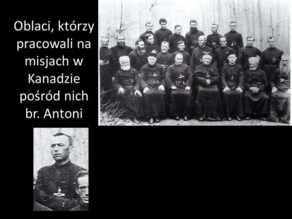 Oblaci, którzy pracowali na misjach w Kanadzie pośród nich br. Antoni