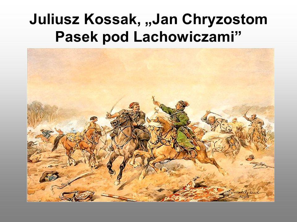"Juliusz Kossak, ""Jan Chryzostom Pasek pod Lachowiczami"""