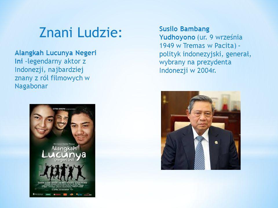 Znani Ludzie: Susilo Bambang Yudhoyono (ur. 9 września 1949 w Tremas w Pacita) – polityk indonezyjski, generał, wybrany na prezydenta Indonezji w 2004