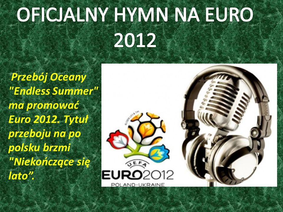Przebój Oceany Endless Summer ma promować Euro 2012.