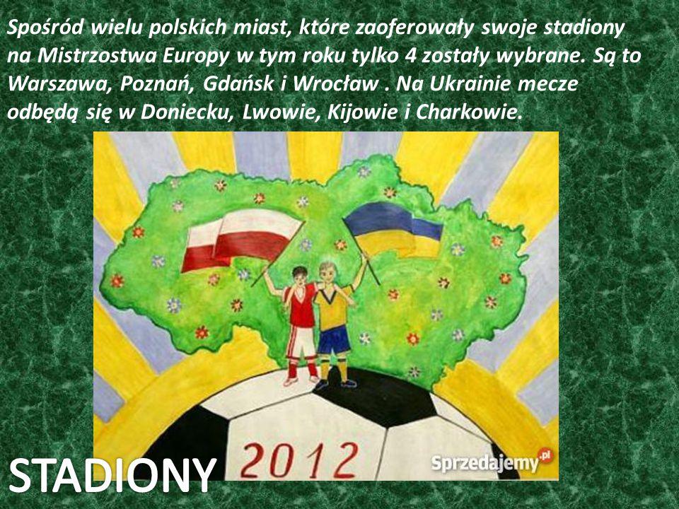 Spośród wielu polskich miast, które zaoferowały swoje stadiony na Mistrzostwa Europy w tym roku tylko 4 zostały wybrane.