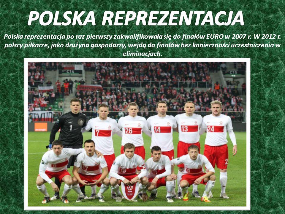 Polska reprezentacja po raz pierwszy zakwalifikowała się do finałów EURO w 2007 r.