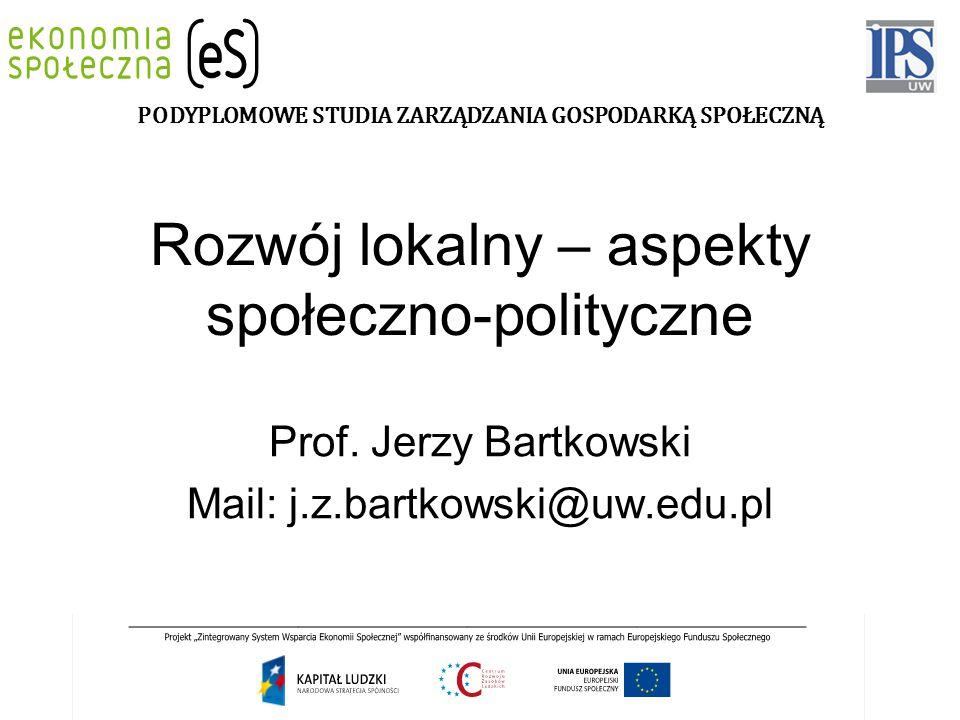 Rozwój lokalny – aspekty społeczno-polityczne Prof.